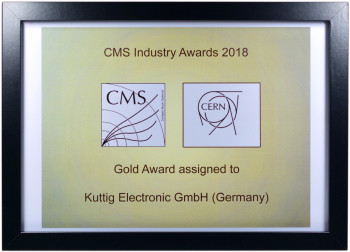 CERN CMS Industry Award 2018 - Gold Award assigned to Kuttig Electronic GmbH (Germany)